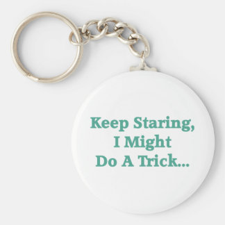 Keep Staring Key Chain