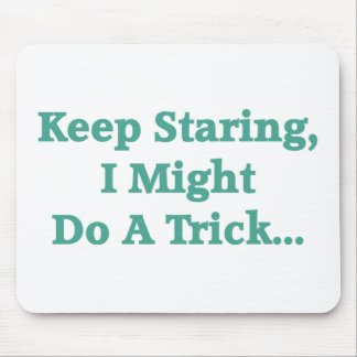 Keep Staring Mousepad