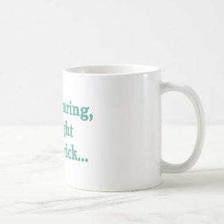 Keep Staring... Coffee Mug
