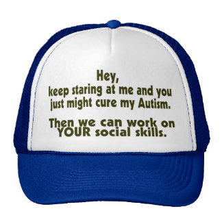 Keep Staring Then We Can Work On Your Social Skill Mesh Hat