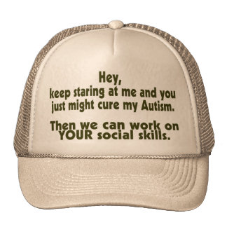 Keep Staring Then We Can Work On Your Social Skill Mesh Hats