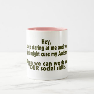 Keep Staring Then We Can Work On Your Social Skill Coffee Mug