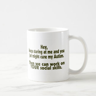 Keep Staring Then We Can Work On Your Social Skill Coffee Mugs