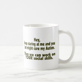 Keep Staring Then We Can Work On Your Social Skill Mugs