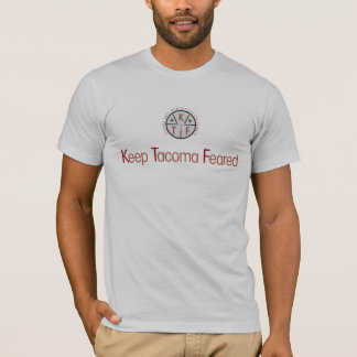 Keep Tacoma Feared T-Shirt