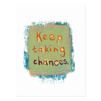 Keep taking chances stay open young at heart postcard