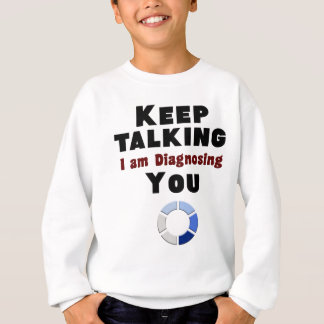 keep talking diagnosing you gift t shirt