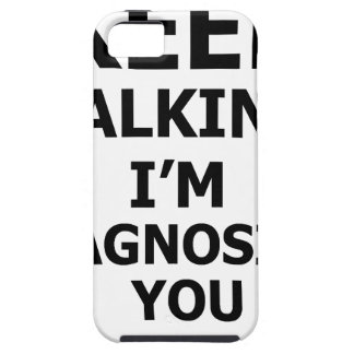 Keep Talking I'm Diagnosing You iPhone 5 Cover