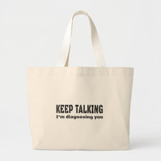 Keep talking I'm diagnosing you Jumbo Tote Bag