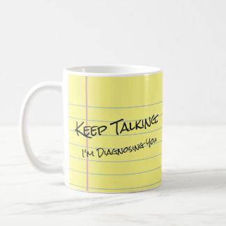 """Keep Talking. I'm Diagnosing You"" Legal Pad Mug"