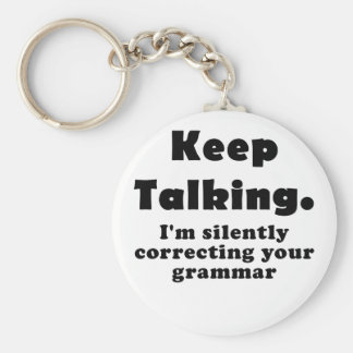 Keep Talking Im Silently Correcting your Grammar Key Ring