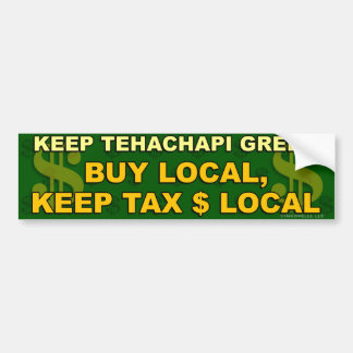 Keep Tehachapi Green - Buy Local Bumper Sticker