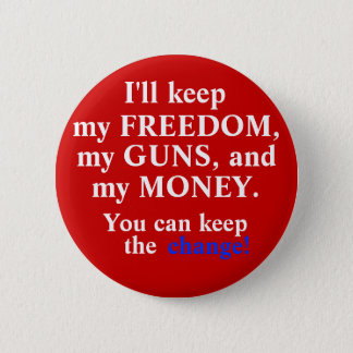 Keep the change! 6 cm round badge