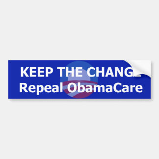 Keep the Change - Repeal ObamaCare Car Bumper Sticker