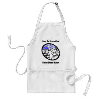 Keep the Dream Alive - Hit the Snooze Button Adult Apron