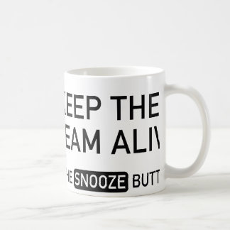 Keep The Dream Alive. Hit The Snooze Button. Mugs