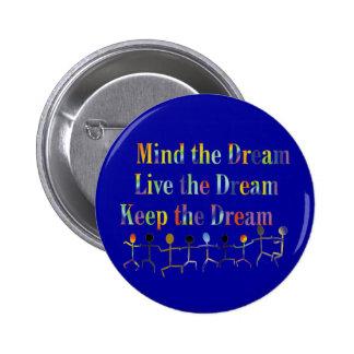 Keep The Dream Pins