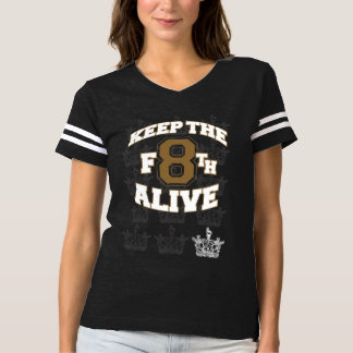 KEEP THE F8TH ALIVE T-Shirt