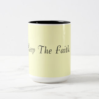 Keep The Faith! Two-Tone Coffee Mug