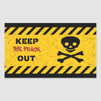 KEEP THE FRACK OUT! Anti-fracking sticker