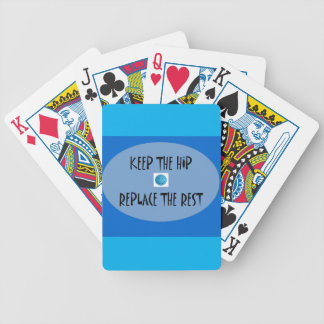 Keep the hip. Replace the rest. Bicycle Playing Cards