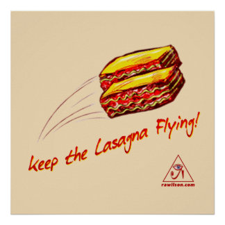 "Keep the Lasagna Flying Poster 24"" x 20"""