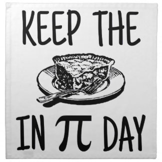 Keep The Pie in Pi Day Cloth Napkin