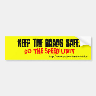 Keep the roads safe bumper sticker