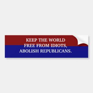 KEEP THE WORLD FREE OF IDIOTS CAR BUMPER STICKER