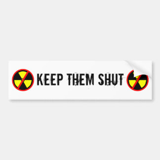 Keep Them Shut Custom Anti-Nuclear Slogan Bumper Sticker