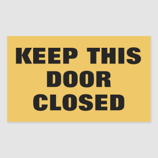 Keep This Door Closed sign Rectangular Sticker