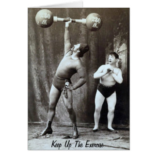 Keep Up The Exercise - Greetings Card