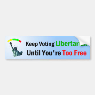 Keep Voting Libertarian Bumper Sticker