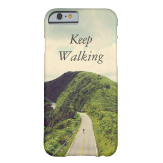 Keep Walking Inspirational and Motivational Quote Barely There iPhone 6 Case