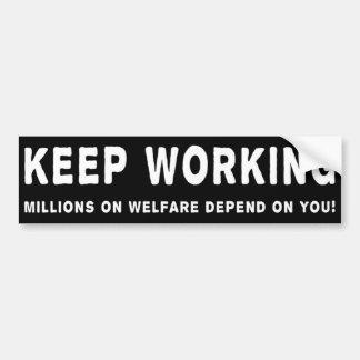 Keep Working Bumper Sticker
