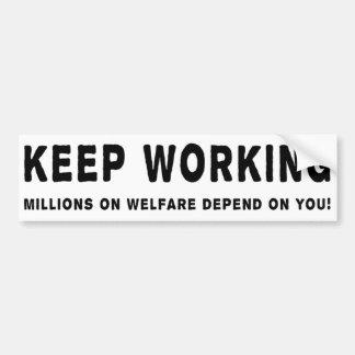 Keep Working Bumpersticker Bumper Sticker