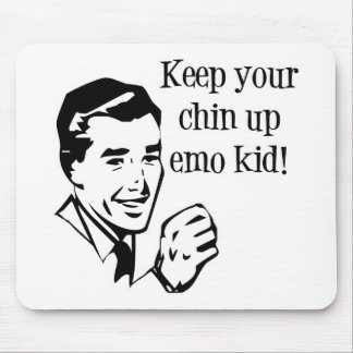 Keep Your Chin Up Emo Kid! Mouse Pad