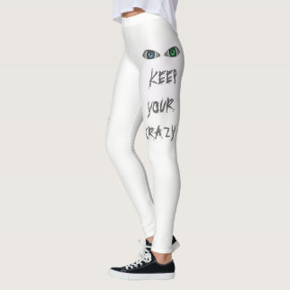 Keep Your Crazy Leggings