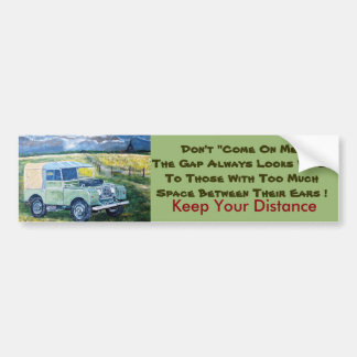 Keep Your Distance Bumper Sticker
