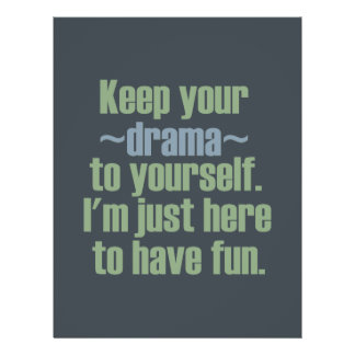 Keep Your Drama To Yourself. I'm Here To Have Fun. 21.5 Cm X 28 Cm Flyer