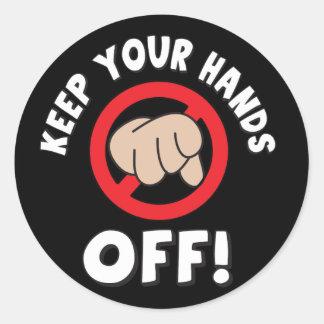 Keep Your Hands Off Round Sticker