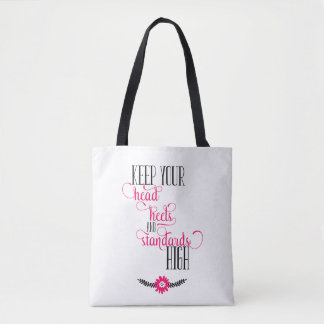 Keep Your Head, Heels, and Standards High Tote Bag