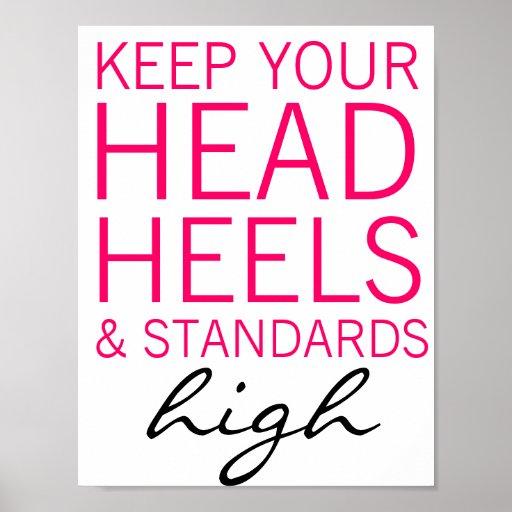 Keep Your Head Heels & Standards High Poster