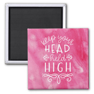 Keep Your Head Held High Motivational Typography Magnet