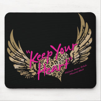 Keep Your Heart Mouse Pad