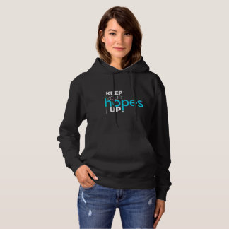 Keep Your Hopes Up Typography Hoodie