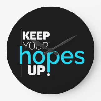 Keep Your Hopes Up Typography Large Clock