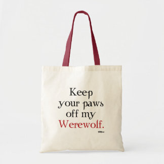 Keep your paws off my Werewolf Tote Bag