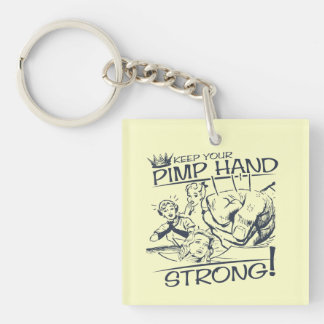 Keep Your Pimp Hand Strong Key Ring
