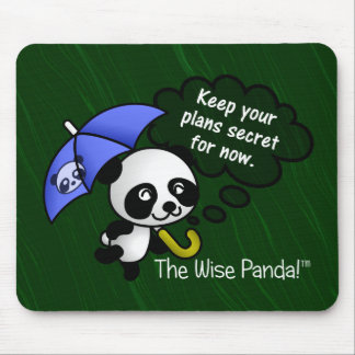 Keep your plans secret for now mouse pad